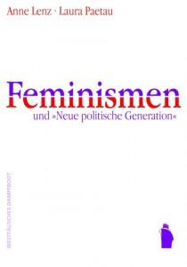 Weißes Cover mit lila-roter Aufschrift: Anne Lenz · Laura Paetau - Feminismen und »Neue Politische Generation«
