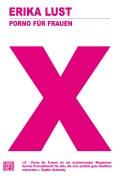 Weißes Titelbild des Buches X (prangt groß in pink in der Mitte) - Lust für Frauen von Erika Lust (klein, ebenfalls in pink über dem X)