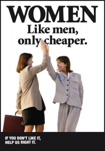 Eine Frau im Businesskostüm und eine Frau im Businessanzug geben sich ein High Five. Darüber steht: Like men, only cheaper. Darunter steht: If you don't like it, help us right it.