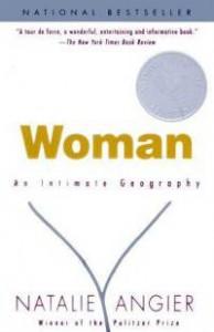 Weißes Buchumschlagbild mit goldener Schrift: Woman - Darunter klein und schwarz: An Intimate Geography – Ein aus 3 Strichen stilisierter weiblicher Intimbereich – NATALIE ANGIER Winner of the Pulitzer Prize
