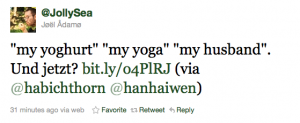 "Tweet von @JollySea (Jøël Ådamø): ""my yoghurt"" ""my yoga"" ""my husband"". Und jetzt? bit.ly/o4PlRJ (via @habichthorn @hanhaiwen) - 34 minutes ago via web"