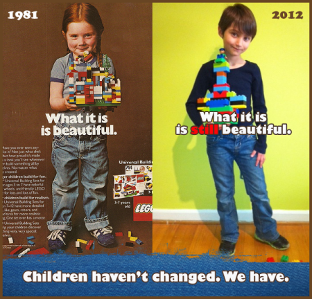 Links eine Legowerbung von 1982 mit einem rothaarigen Mädchen, das stolz ihr Legowerk in die Kamera hält, rechts ein Foto eines Mädchen von 2012 das ebenfalls ein buntes Gebilde hochhält. Darunter die Schrift: Children haven't changed. We have.