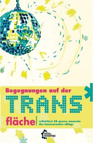 Titelbild des Buches: Begegnungen auf der Trans*fläche
