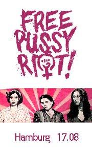 """Aufschrift """"Free Pussy Riot"""", darunter Bild der drei Angeklagten und die Unterschrift """"Hamburg 17.08"""""""