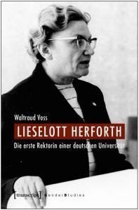 Buchcover: Lieselott Herforth. Die erste Rektorin einer deutschen Universität. Waltraud Voss
