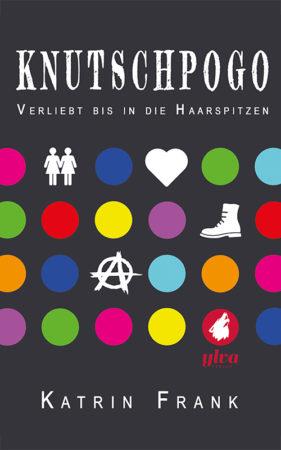 Katrin Frank: Knutschpogo – verliebt bis in die Haarspitzen (2018), Ylva Verlag